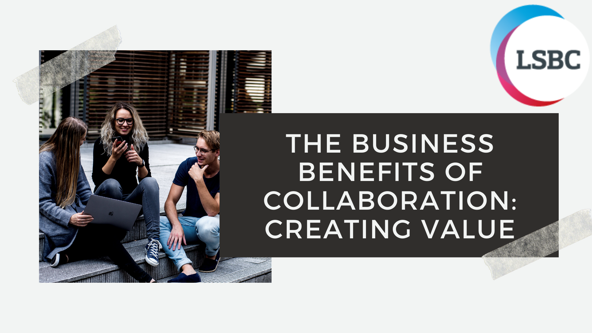 The business benefits of collaboration: creating value.