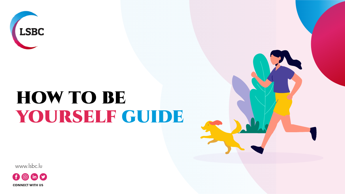 How To Be Yourself Guide