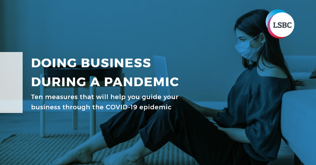 Tips to guide your business through the COVID-19 epidemic.