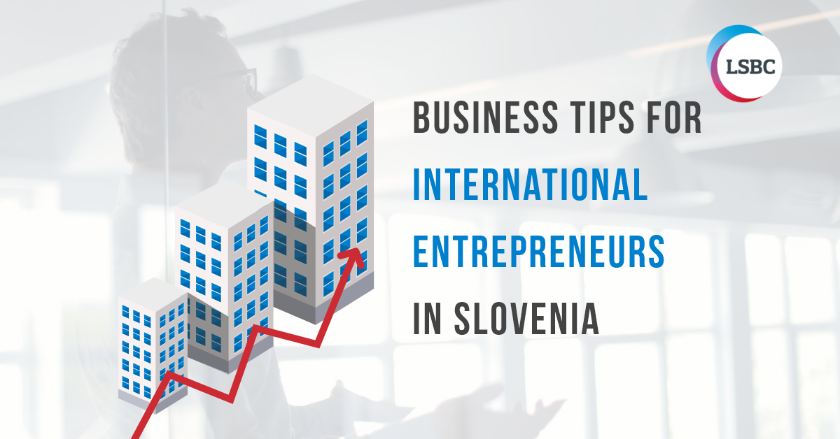 business-tips-for-international-entrepreneurs-in-slovenia