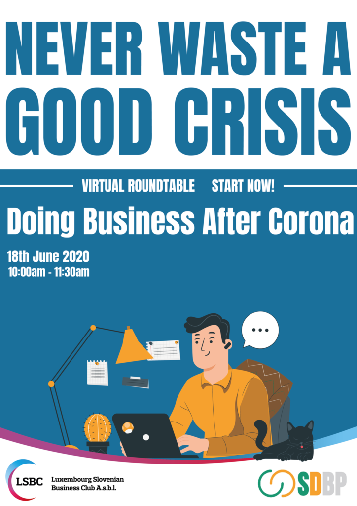 Doing Business after Corona will an oportunity to never waste a good crisis.